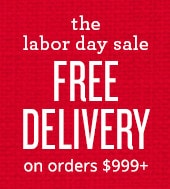 the labor day sale. free delivery on orders $999+