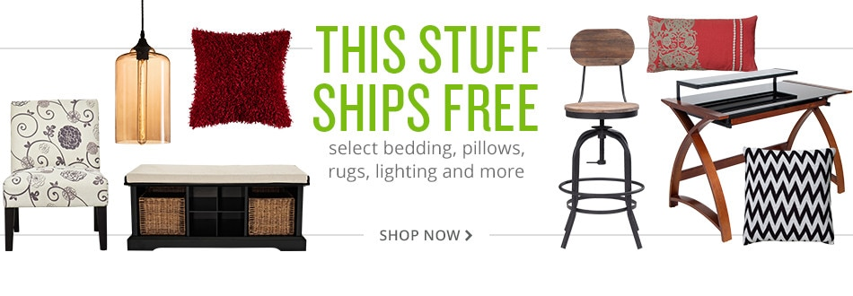 this stuff ships free. select bedding, pillows, rugs, lighting and more. shop now.