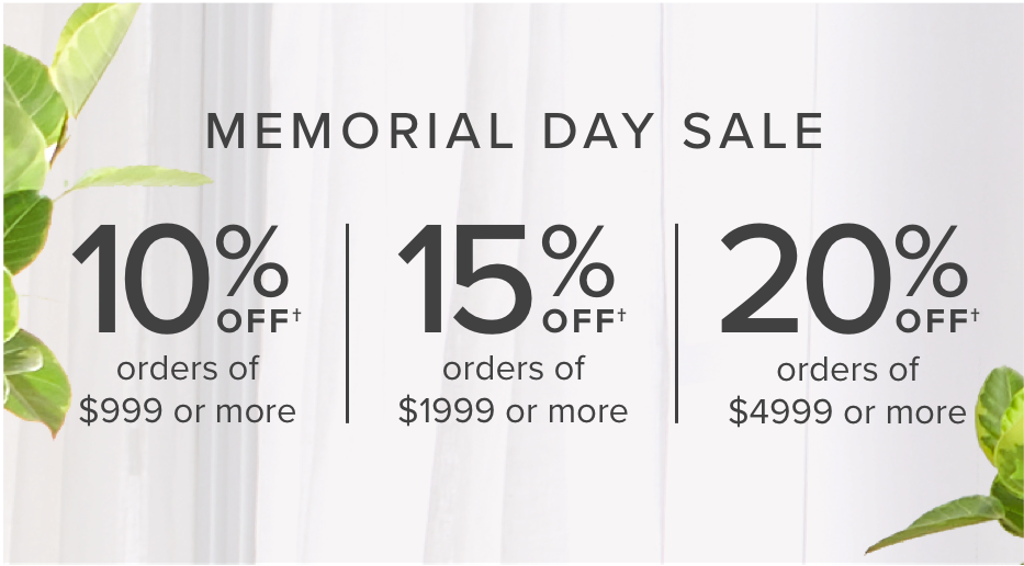 Memorial day Buy more Save more event: 10% off $999 or more, 15% off  1999 or more, 20% off $4999 or more
